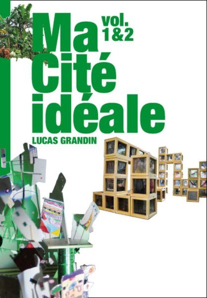 Ma cité idéale Vol 1&2 Lucas Grandin